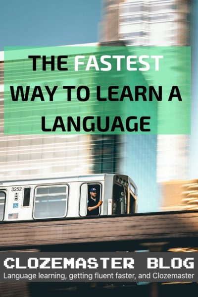 The Fastest Way to Learn a Language