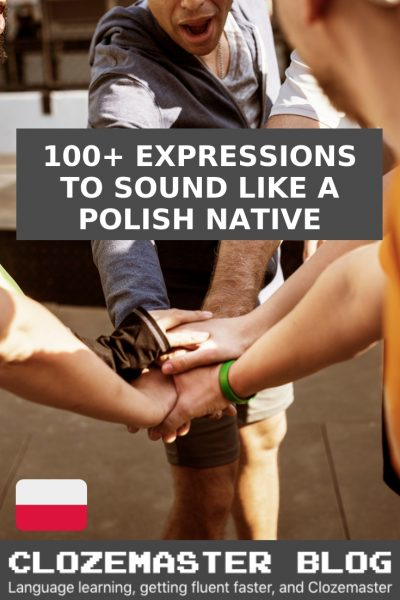 Essential Polish Phrases: 100+ Expressions to Sound Like a