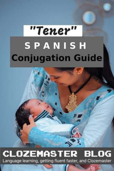 Tener Conjugation The Infallible Guide To Conjugating Tener